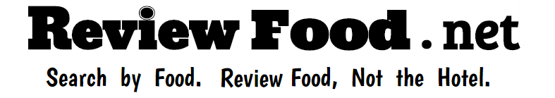 ReviewFood.net - Search by Food. Review Food, Not the Hotel.
